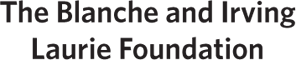 The Blanche and Irving Laurie Foundation