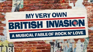 My Very Own British Invasion World Premiere New Jersey Paper Mill Playhouse